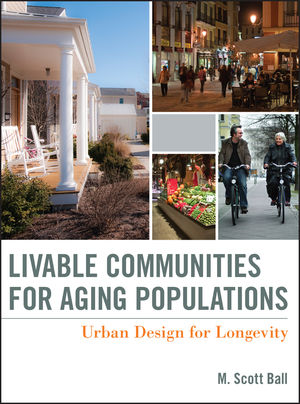 Livable Communities for Aging Populations: Urban Design for Longevity (1118197283) cover image