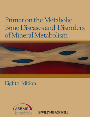 Book Cover Image for Primer on the Metabolic Bone Diseases and Disorders of Mineral Metabolism, 8th Edition