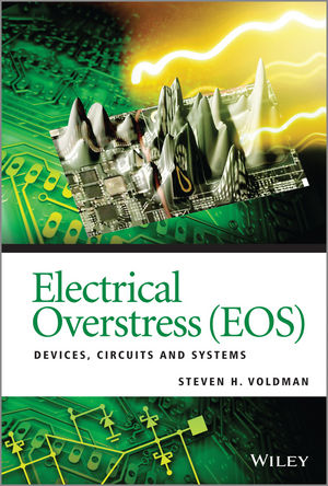 Electrical Overstress (EOS): Devices, Circuits and Systems