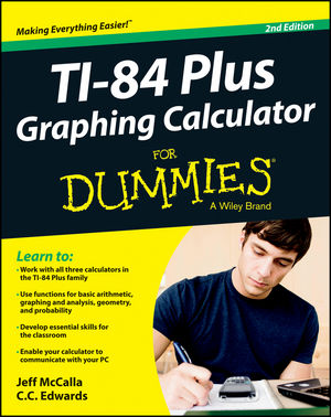 Ti-84 Plus Graphing Calculator For Dummies, 2nd Edition (1118592883) cover image