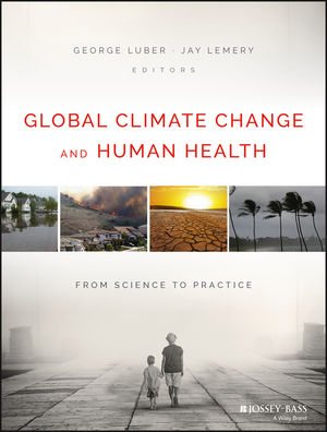 Global Climate Change and Human Health: From Science to Practice (1118603583) cover image