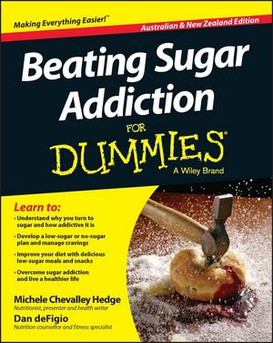 Beating Sugar Addiction For Dummies - Australia / NZ, Australian and New Zealand Edition