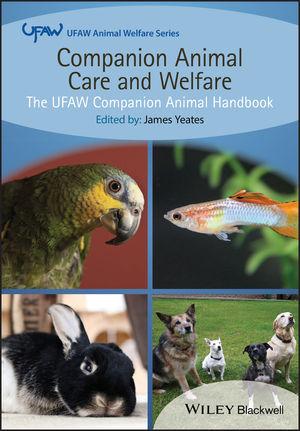 Companion Animal Care and Welfare: The UFAW Companion Animal Handbook
