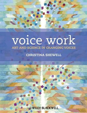 Voice Work: Art and Science in Changing Voices (1118697383) cover image
