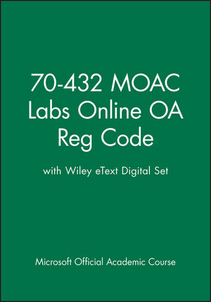 70-432 MOAC Labs Online OA Reg Code with Wiley eText Digital Set