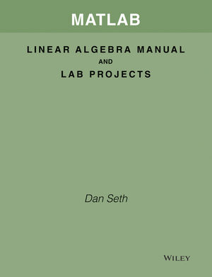 MATLAB Linear Algebra Manual and Lab Projects t/a Elementary Linear Algebra, Applications Version, 11th Edition