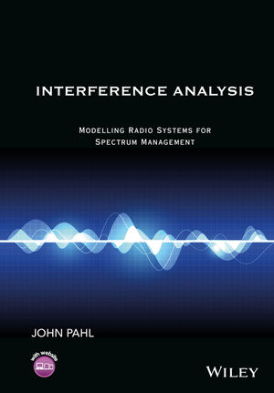 Interference Analysis: Modelling Radio Systems for Spectrum Management (1119065283) cover image