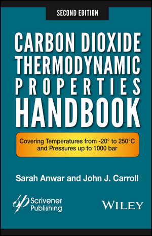 Carbon Dioxide Thermodynamic Properties Handbook: Covering Temperatures from -20° to 250°C and Pressures up to 1000 Bar, 2nd Edition