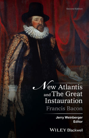 New Atlantis and The Great Instauration, 2nd Edition