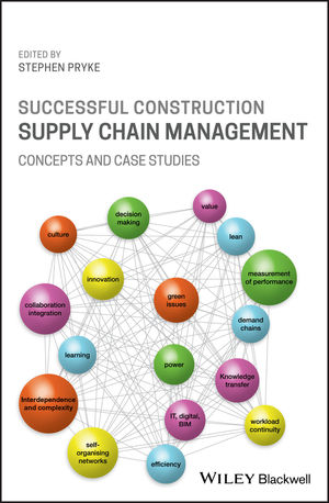 Successful Construction Supply Chain Management: Concepts and Case Studies