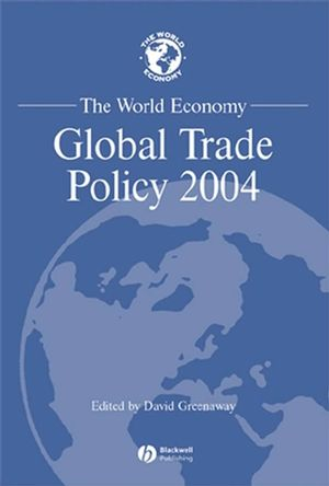 The World Economy, Global Trade Policy 2004 (1405129883) cover image