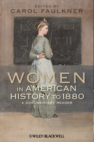 Women in American History to 1880: A Documentary Reader (1444331183) cover image