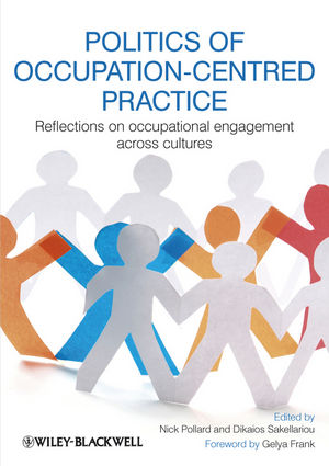 Politics of Occupation-Centred Practice: Reflections on Occupational Engagement Across Cultures