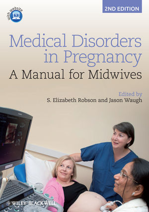 Medical Disorders in Pregnancy: A Manual for Midwives, 2nd Edition