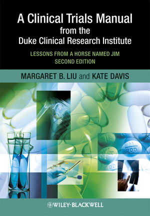A Clinical Trials Manual From The Duke Clinical Research Institute: Lessons from a Horse Named Jim, 2nd Edition (1444357883) cover image