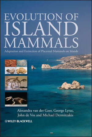 Evolution of Island Mammals: Adaptation and Extinction of Placental Mammals on Islands (1444391283) cover image