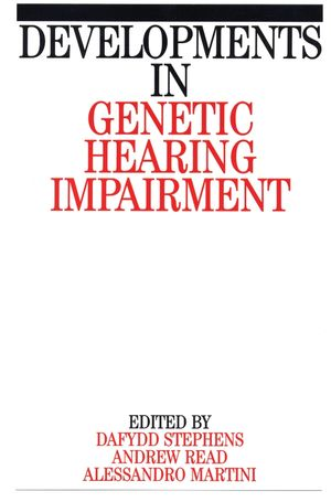 Developments in Genetic Hearing Impairment, Volume 1