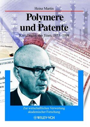 Polymere und Patente: Karl Zeigler, das Team, 1953 - 1998