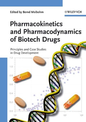 Pharmacokinetics and Pharmacodynamics of Biotech Drugs: Principles and Case Studies in Drug Development (3527314083) cover image