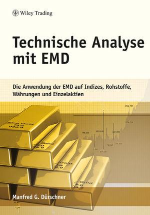 Technische Analyse mit EMD: Die Anwendung der EMDauf Indizes, Rohstoffe, Wahrungen und Aktien