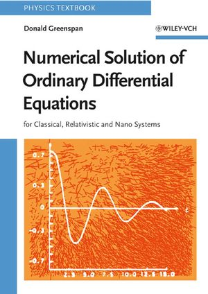 Numerical Solution of Ordinary Differential Equations: for Classical, Relativistic and Nano Systems (3527618783) cover image