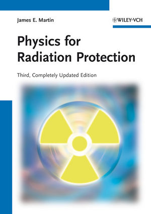 Physics for Radiation Protection, 3rd Edition (3527667083) cover image