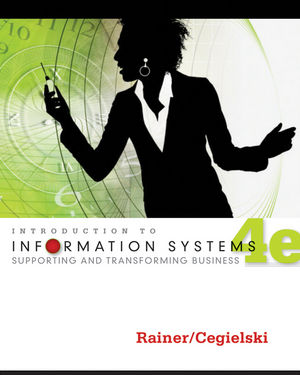 Introduction to Information Systems: Supporting and Transforming Business, 4th Edition (EHEP001983) cover image