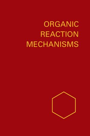 Organic Reaction Mechanisms 1987: An annual survey covering the literature dated December 1986 to November 1987 (0470066784) cover image