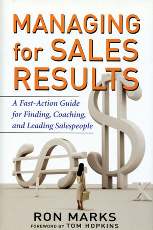 Managing for Sales Results: A Fast-Action Guide for Finding, Coaching, and Leading Salespeople (0470187484) cover image