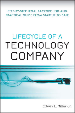 Lifecycle of a Technology Company : Step-by-Step Legal Background and Practical Guide from Startup to Sale  (0470245484) cover image