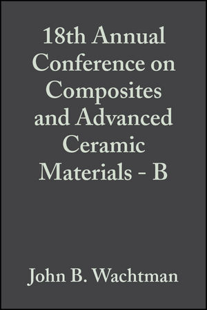 18th Annual Conference on Composites and Advanced Ceramic Materials - B, Volume 15, Issue 5