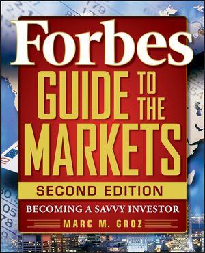 Forbes Guide to the Markets: Becoming a Savvy Investor, 2nd Edition (0470463384) cover image