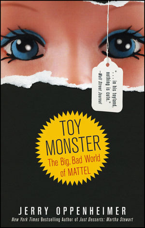 Toy Monster: The Big, Bad World of Mattel (0470548584) cover image