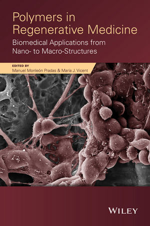 Polymers in Regenerative Medicine: Biomedical Applications from Nano- to Macro-Structures