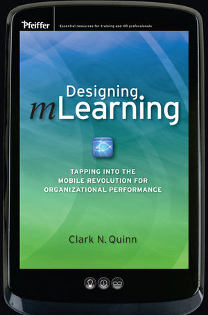 Designing mLearning: Tapping into the Mobile Revolution for Organizational Performance (0470604484) cover image