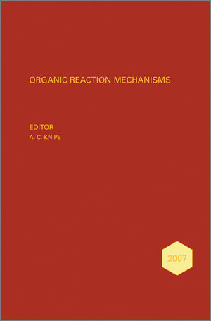 Organic Reaction Mechanisms 2007: An annual survey covering the literature dated January to December 2007 (0470712384) cover image