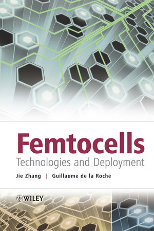 Femtocells: Technologies and Deployment (0470742984) cover image