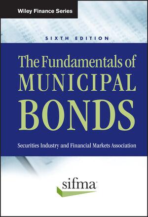The Fundamentals of Municipal Bonds, 6th Edition
