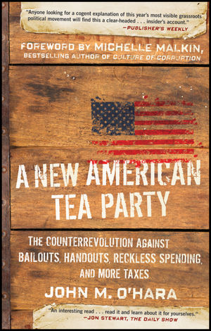 A New American Tea Party: The Counterrevolution Against Bailouts, Handouts, Reckless Spending, and More Taxes (0470920084) cover image