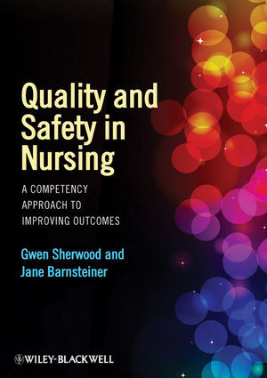 Quality and Safety in Nursing: A Competency Approach to Improving Outcomes (0470959584) cover image