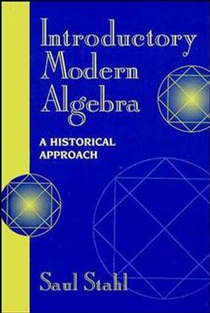 Introductory Modern Algebra: A Historical Approach (0471162884) cover image