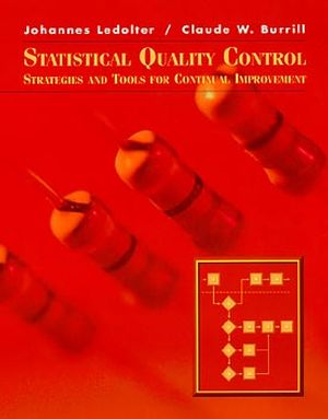 Statistical Quality Control: Strategies and Tools for Continual Improvement