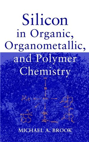 Silicon in Organic, Organometallic, and Polymer Chemistry