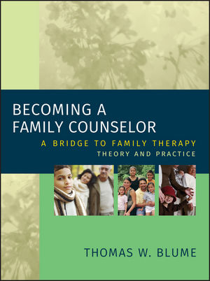 Becoming a Family Counselor: A Bridge to Family Therapy Theory and Practice