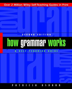 How Grammar Works: A Self-Teaching Guide, 2nd Edition