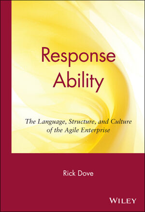 Response Ability: The Language, Structure, and Culture of the Agile Enterprise