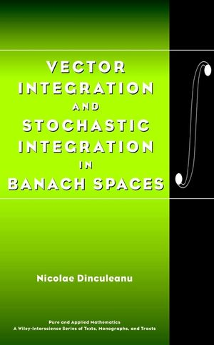 Vector Integration and Stochastic Integration in Banach Spaces (0471377384) cover image