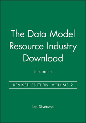 The Data Model Resource Industry Download, Volume 2: Insurance, Revised Edition
