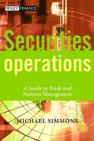 Securities Operations: A Guide to Trade and Position Management (0471497584) cover image