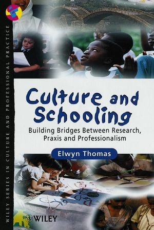 Culture and Schooling : Building Bridges Between Research, Praxis and Professionalism